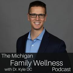 Michigan Family Wellness with Dr. Kyle Wallner
