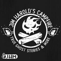 Jim Harold's Campfire - True Ghost Stories | Jim Harold