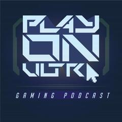 Play On Ultra Gaming Podcast