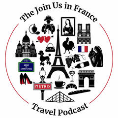 The Join Us in France Travel Podcast