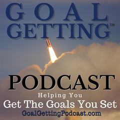 Goal Getting Podcast with Tony Woodall