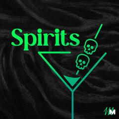 Spirits: A Drunken Dive into Myths and Legends