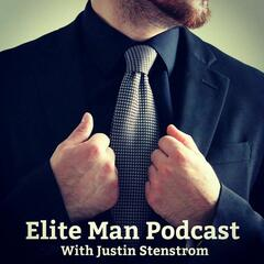 Elite Man Podcast | Confidence | Finance | Motivation | Biohacking | Dating Advice | Men's Fashion | Relationship | Style