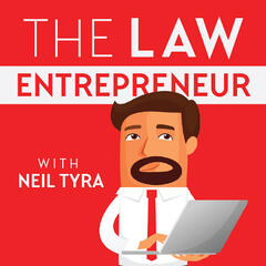 The Law Entrepreneur with Neil Tyra