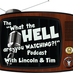 The What the Hell Are You Watching?! Podcast