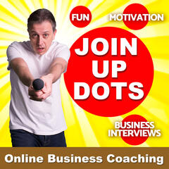 The Steve Jobs Inspired Join Up Dots Entrepreneur Podcast