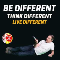 The Steve Jobs Inspired Join Up Dots Entrepreneur Podcast