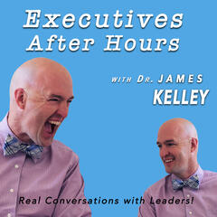 Executives After Hours: Real conversations with leaders!