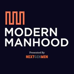 The Modern Manhood Podcast