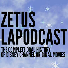 Zetus Lapodcast: The Complete Oral History of Disney Channel Original Movies