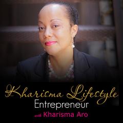 Kharisma Lifestyle Entrepreneur with Kharisma Aro