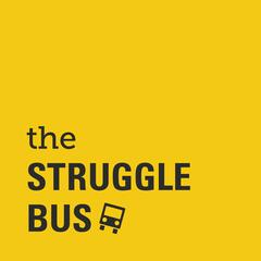The Struggle Bus: Self-Care, Mental Health, and Other Hilarious Stuff