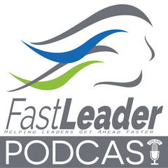 Fast Leader Show | Stories to help you move onward and upward...faster