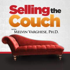 Selling the Couch with Melvin Varghese, Ph.D. | Weekly conversations to  build and grow your counseling private practice