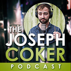 The Joseph Coker Podcast