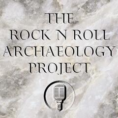 The Rock N Roll Archaeology Project