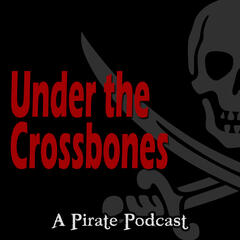 Under the Crossbones - The Pirate Podcast