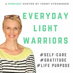 Everyday Light Warriors podcast with Yenny Stromgren