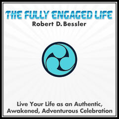 The Fully Engaged Life