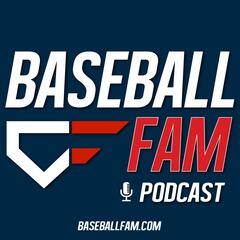 Baseball Fam Podcast