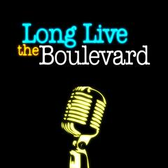 Long Live the Boulevard