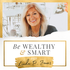 Be Wealthy & Smart Podcast: Personal Finance | Money | Investing | Millionaire | Stock Market | Entrepreneurship