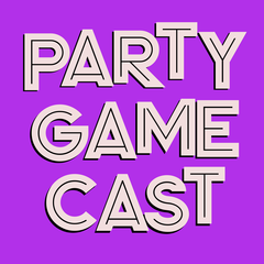 The Party Gamecast featuring the Party Game Cast