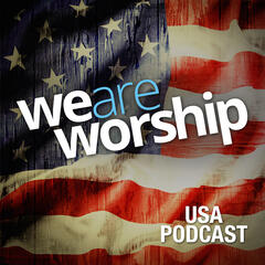 We Are Worship USA Podcast