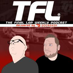 The Final Lap Weekly - NASCAR Racing Podcast