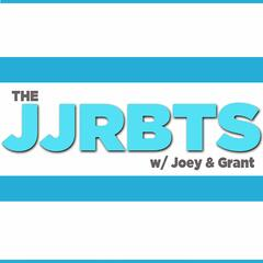 The #JJRBTS Podcast with Joey and Grant