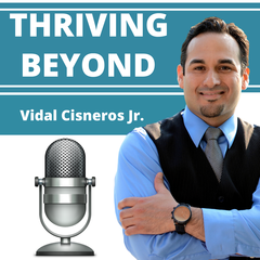 Thriving Beyond | Features Best-Selling Authors, TEDx Speakers, Elite  Entrepreneurs, and World Renown Consultants and Coaches