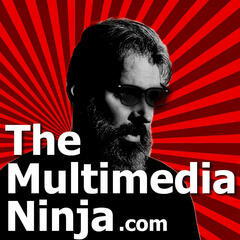 The Multimedia Ninja Podcast