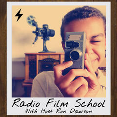 Radio Film School: Stories About Filmmaking, Creative Arts & Pursuing Your  Passion