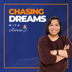 Chasing Dreams with Aimee J.