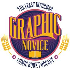 Graphic Novice Comic Book Podcast