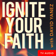 Ignite Your Faith TV Audio