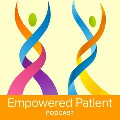 Empowered Patient Radio Podcast