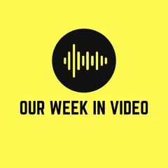 Our Week in Video | Video Production | Digital Media & Filmmaking