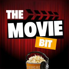 The Movie Bit Podcast