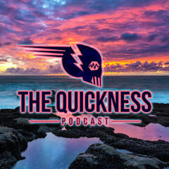 The Quickness Podcast