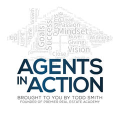 Agents in Action - Education, Inspiration, and Strategies for Real Estate  Agents