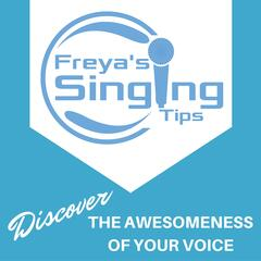 Freya's Singing Tips - The Podcast