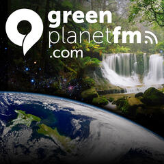 GreenplanetFM Podcast