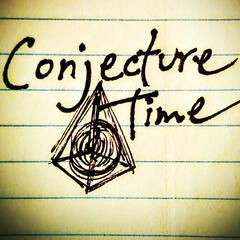 Conjecture Time