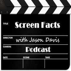 Screen Facts with Jason Davis