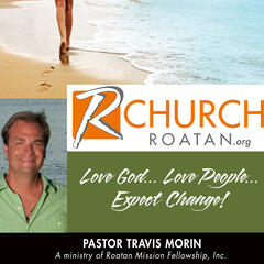 Roatan Mission/R Church podcast