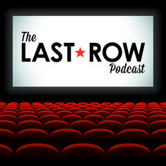 The Last Row Podcast