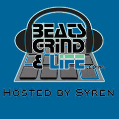 Beats Grind & Life Podcast with Syren