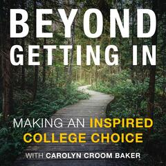 Beyond Getting In: Making An Inspired College Choice