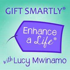 Gift Smartly - Enhance a Life | Conscious Giving | Conscious Consumption |  Gift Giving | Re-Gifting | Social Giving |